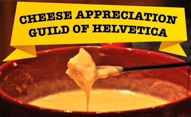 Cheese Appreciation Guild of Helvetica