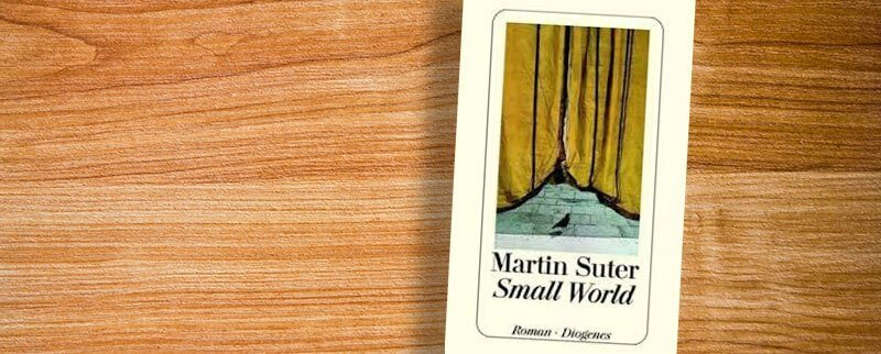 Novels Set in Switzerland - Small World - Martin Suter