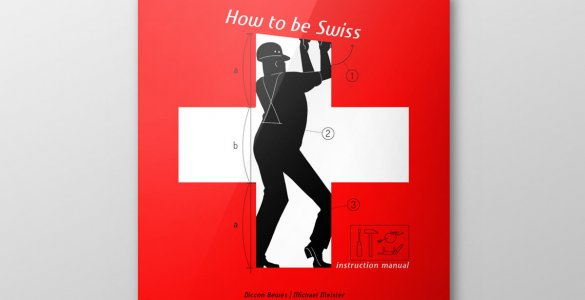 How to be Swiss by Diccon Bewes