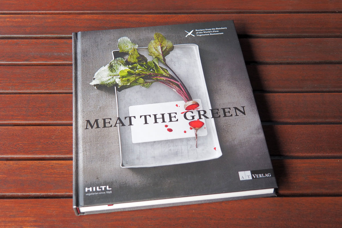 Hiltl - Meat the Green Vegetarian Cookbook